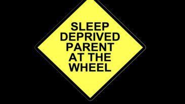 Sleep deprived parent at the wheel