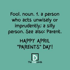 Fool - happy april parents day
