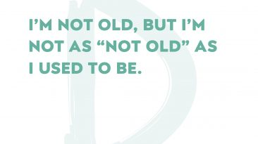 I'm Not Old